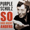 Purple Schulz - So und nicht anders - 2012