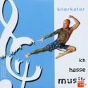 Knorkator - Ich hasse Musik - 2003
