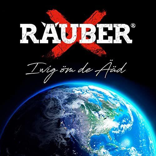 Räuber - Iwig Öm De Ääd , He Am Dom - 2020